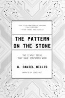 Cover image for The pattern on the stone The simple ideas that make computers work