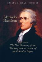 Cover image for Alexander Hamilton the first secretary of the treasury and an author of the Federalist Papers