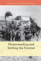 Cover image for Homesteading and settling the frontier