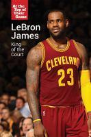 Imagen de portada para LeBron James  king of the court