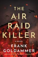Cover image for The air raid killer : the first case of Max Heller, Dresden detective