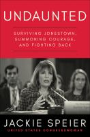 Cover image for Undaunted : surviving Jonestown, summoning courage, and fighting back