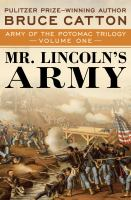 Cover image for Mr. Lincoln's army. Volume one, Army of the Potomac trilogy