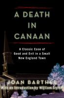 Cover image for A death in Canaan  a classic case of good and evil in a small New England town