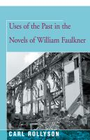 Cover image for Uses of the past in the novels of William Faulkner