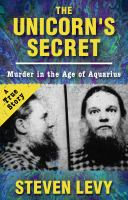 Cover image for The unicorn's secret  murder in the Age of Aquarius : a true story