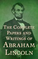 Cover image for The papers and writings of Abraham Lincoln
