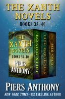Cover image for The Xanth novels. Books 38-40, Board stiff, five portraits, and Isis Orb