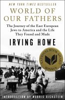 Cover image for World of our fathers the journey of the East European Jews to America and the life they found and made