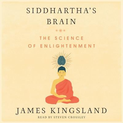 Cover image for Siddhartha's brain [CD book] : unlocking the ancient science of enlightenment
