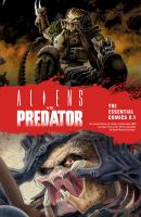 Cover image for Aliens vs. Predator : the essential comics. v.1