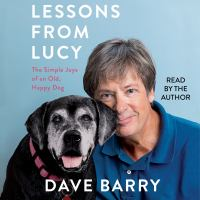 Cover image for Lessons from lucy the simple joys of an old, happy dog.