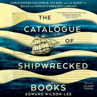 Cover image for The catalogue of shipwrecked books christopher columbus, his son, and the quest to build the world's greatest library.
