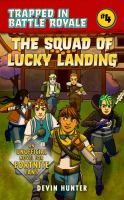 Cover image for The squad of Lucky Landing : an unofficial Fortnite novel