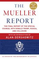 Cover image for The Mueller report : the final report of the Special Counsel into Donald Trump, Russia, and collusion