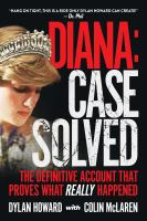 Imagen de portada para Diana : case solved : the definitive account that proves what really happened