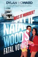 Imagen de portada para Natalie Wood's Fatal Voyage : Was It Murder?