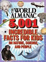 Cover image for The world almanac : 5,001 incredible facts for kids on nature, science, and people