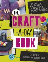 Cover image for The craft-a-day book : 30 projects to make with recycled materials