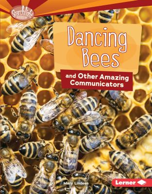 Cover image for Dancing bees and other amazing communicators