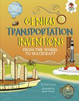 Cover image for Genius transportation inventions from the wheel to spacecraft