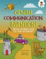 Cover image for Genius communication inventions from Morse code to the internet