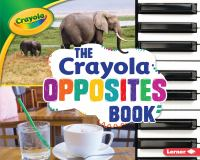 Cover image for The Crayola opposites book