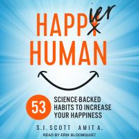 Cover image for Happier human 53 science-backed habits to increase your happiness