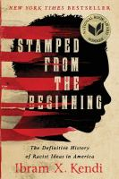 Cover image for Stamped from the beginning a definitive history of racist ideas in America