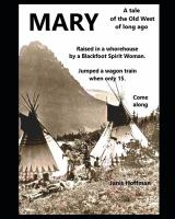 Cover image for Mary : raised in a brothel by a Blackfoot Spirit Woman : a tale of the wild west of long ago