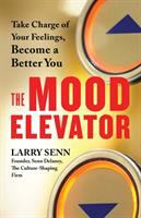 Cover image for The mood elevator take charge of your feelings, become a better you
