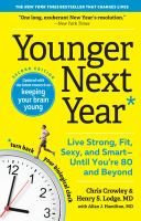 Cover image for Younger next year : live strong, fit, sexy, and smart - until you're 80 and beyond