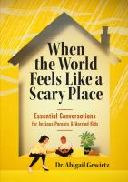 Cover image for When the world feels like a scary place : essential conversations for anxious parents & worried kids