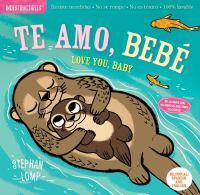 Cover image for Te amo, bebé = Love you, baby