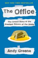 Cover image for The office : the untold story of the greatest sitcom of the 2000s : an oral history