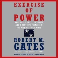 Cover image for Exercise of power American failures, successes, and a new path forward in the post-Cold War world