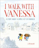 Cover image for I walk with Vanessa : a story about a simple act of kindness
