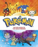 Cover image for Pokemon : the big book of the Alola region.