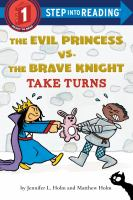 Cover image for The Evil Princess vs. the Brave Knight take turns