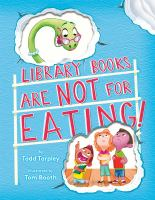 Cover image for Library books are not for eating!