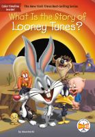 Cover image for What is the story of Looney Tunes?