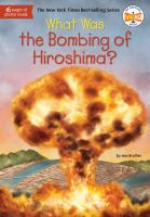 Cover image for What was the bombing of Hiroshima?