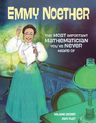 Cover image for Emmy Noether : the most important mathematician you've never heard of