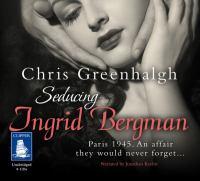 Cover image for Seducing ingrid bergman