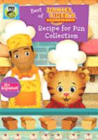 Cover image for Daniel Tiger's neighborhood. Best of Daniel Tiger's neighborhood. Recipe for fun collection