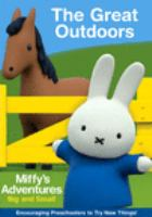 Cover image for Miffy's adventures big and small. The great outdoors