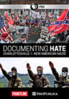 Cover image for Documenting hate Charlottesville & new American Nazis