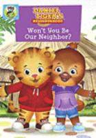 Cover image for Daniel Tiger's neighborhood Won't you be our neighbor?