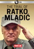 Cover image for The trial of Ratko Mladic