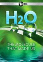 Imagen de portada para H2O the molecule that made us